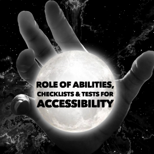 Role of Abilities, Checklists & Tests for Accessibility article
