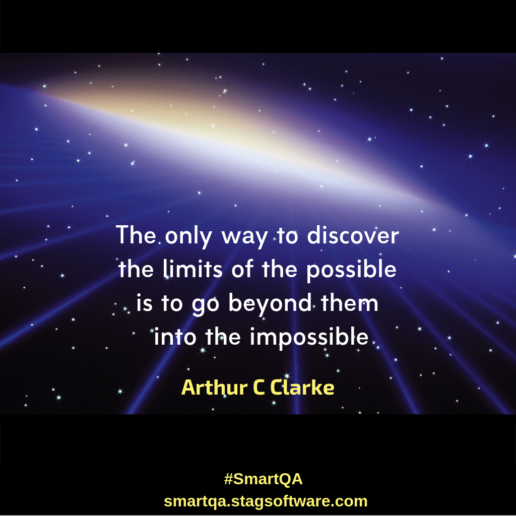 The only way to discover the limits of the possible is to go beyond them into the impossible by Arthur C Clarke, quote poster