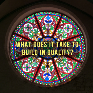 """Featured image for article """"What does it take to build in quality"""""""