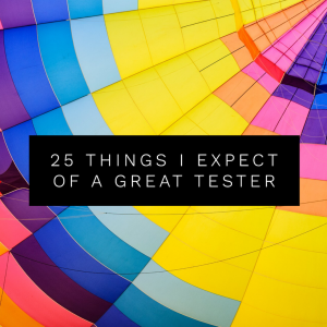 """Feature image of article """"25 things I expect of a great tester"""""""